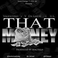 Valentino - That Money (feat. U.L. & V da Great)