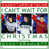 Candy Apple Blue - I Can't Wait for Christmas (feat. Nick Bramlett)