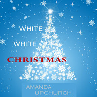 Amanda Upchurch - White White Christmas