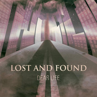 Lost and Found - Dear Life