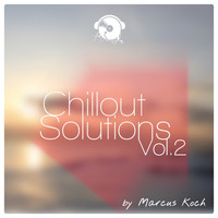 Marcus Koch - Chillout Solutions, Vol. 2