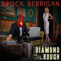 Brock Berrigan - Diamond in the Rough