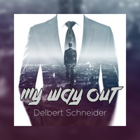 Delbert Schneider - My Way Out