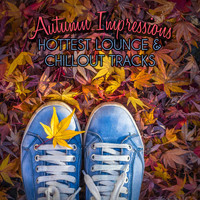Various Artists - Autumn Impressions - Hottest Lounge & Chillout Tracks