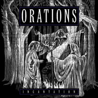 Orations - Incantation