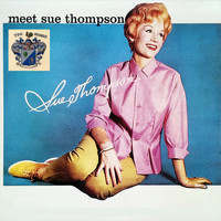 SUE THOMPSON - Meet Sue Thompson
