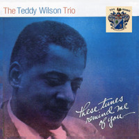 Teddy Wilson - These Things Remind me of You