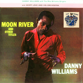 Danny Williams - Moon River and Other Titles