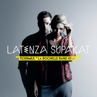 Latenza Supakat - Tigermilk (La Rochelle Band Remix)
