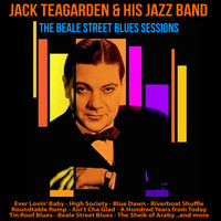 Jack Teagarden And His Jazz Band - The Beale Street Blues Sessions