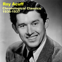 Roy Acuff - Chronological Classics 1936-1937