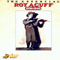 Roy Acuff - The Essential Roy Acuff 1936-1949
