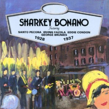 Sharkey Bonano - Sharkey Bonano 1928-1937