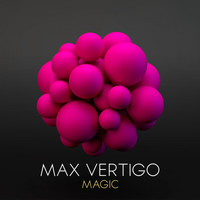 Max Vertigo - Magic