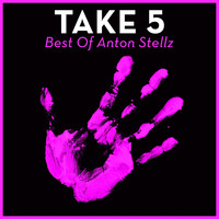 Anton Stellz - Take 5 - Best Of Anton Stellz