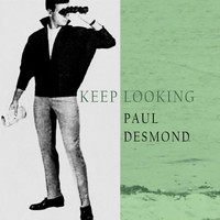 Paul Desmond - Keep Looking