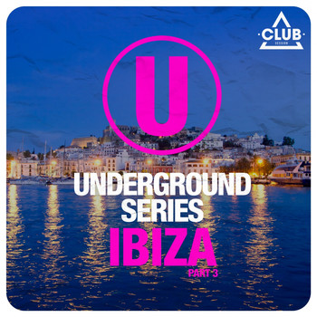 Various Artists - Underground Series Ibiza, Pt. 3