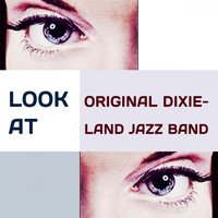 Original Dixieland Jazz Band - Look at
