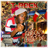 T-Rock - Season's Chiefins