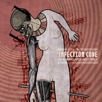 Infection Code - 00-15: L'avanguardia industriale
