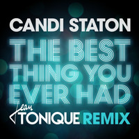 Candi Staton - The Best Thing You Ever Had (Jean Tonique Remix)