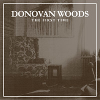Donovan Woods - The First Time