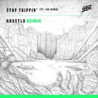 GRIZ - Stop Trippin' (feat. iDA Hawk) [Ghastly Remix] - Single