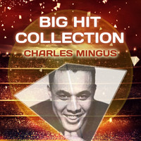 Charles Mingus - Big Hit Collection