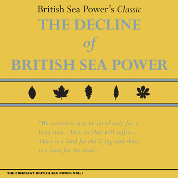 British Sea Power - The Compleat British Sea Power, Vol. 1: The Decline of British Sea Power