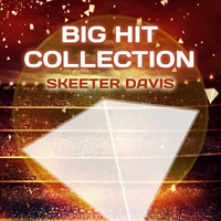 Skeeter Davis - Big Hit Collection