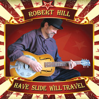 Robert Hill - Have Slide Will Travel