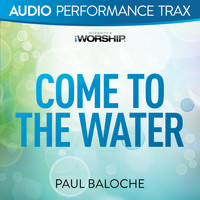 Paul Baloche - Come to the Water (Audio Performance Trax)