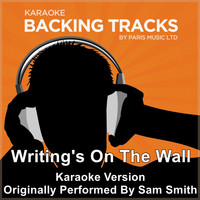Paris Music - Writing's On the Wall (Originally Performed By Sam Smith) [Karaoke Version]
