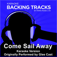 Paris Music - Come Sail Away (Originally Performed By Glee Cast) [Karaoke Version]