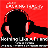 Paris Music - Nothing Like A Friend (Originally Performed By Richard Hawley) [Karaoke Version]