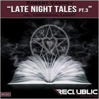 Robert Vadney - Late Night Tales, Pt. 3