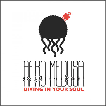 Afro Medusa - Diving In Your Soul