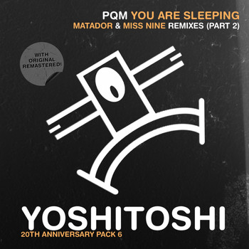 PQM - You Are Sleeping (Remix Pack 2)