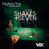 Shakes + Seven - Pay Back Time (Club Edit)