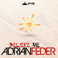 Adrian Feder - Believe Me - Single