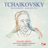Pyotr Ilyich Tchaikovsky - Tchaikovsky: Valse-Scherzo in C Major, Op. 34, Th 58 (Digitally Remastered)