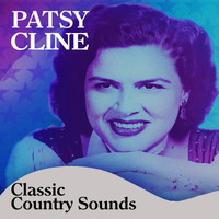 Patsy Cline - Classic Country Sounds