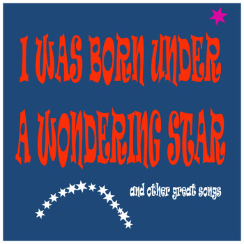 Various Artists - I Was Born Under a Wondering Star