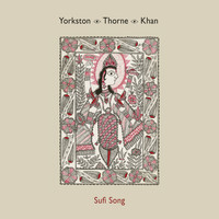 Yorkston/Thorne/Khan - Sufi Song