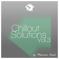Marcus Koch - Chillout Solutions, Vol. 3