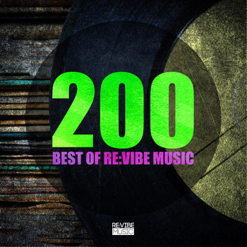 Various Artists - 200 - Best of Re:Vibe Music