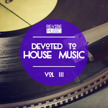Various Artists - Devoted to House Music, Vol. 3