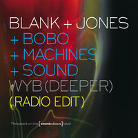 Blank & Jones - WYB (Deeper) (Radio Edit)