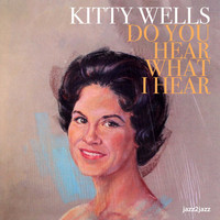 Kitty Wells - Do You Hear What I Hear - Country Christmas Party