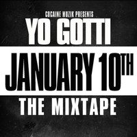 Yo Gotti - January 10th (Explicit)